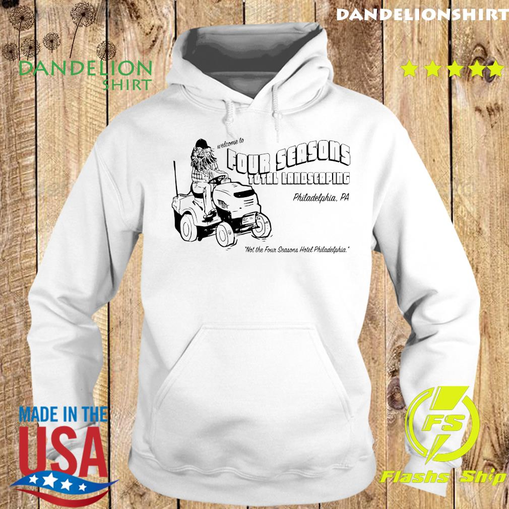 Welcome To Four Seasons Total Landscaping Philadelphia Pa Shirt Hoodie