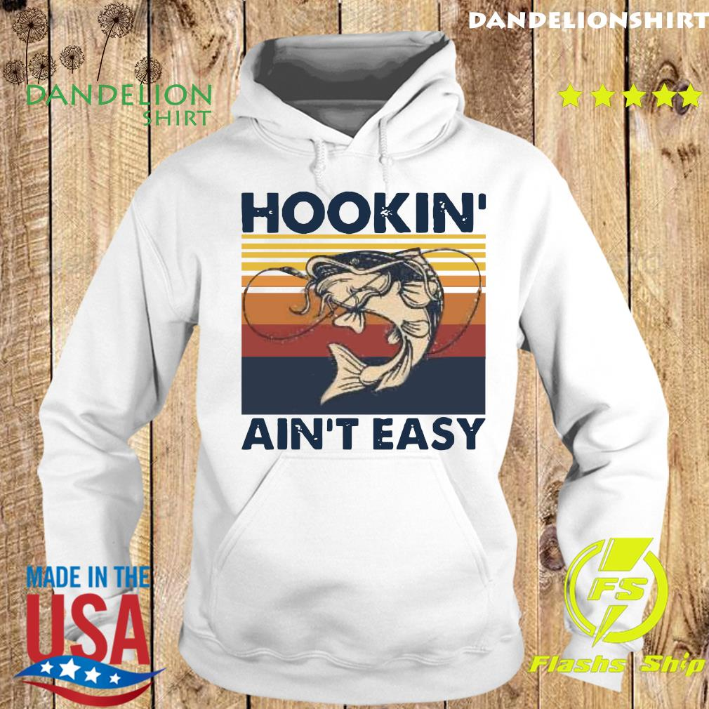 Fishing Hookin Ain't Easy Vintage Retro Shirt Hoodie