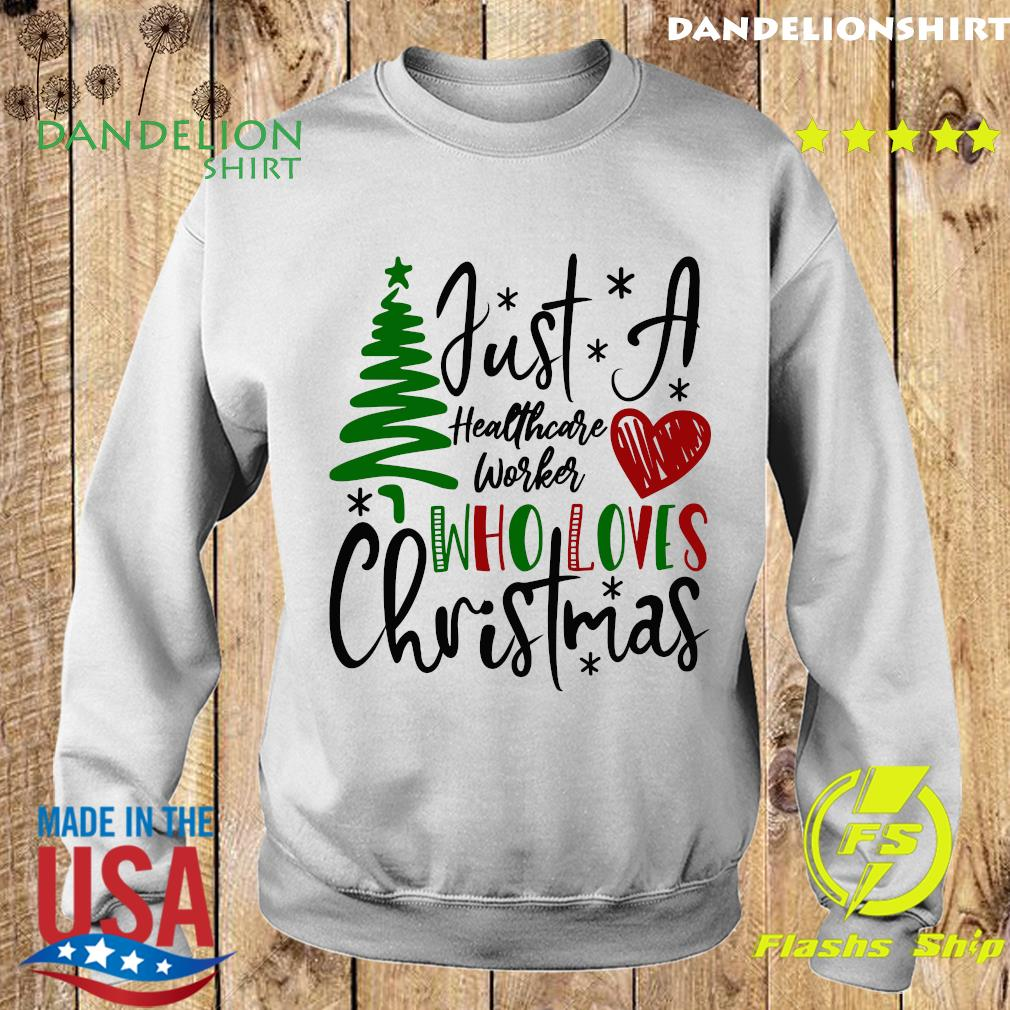 Just A Healthcare Worker Who Loves Christmas Sweatshirt