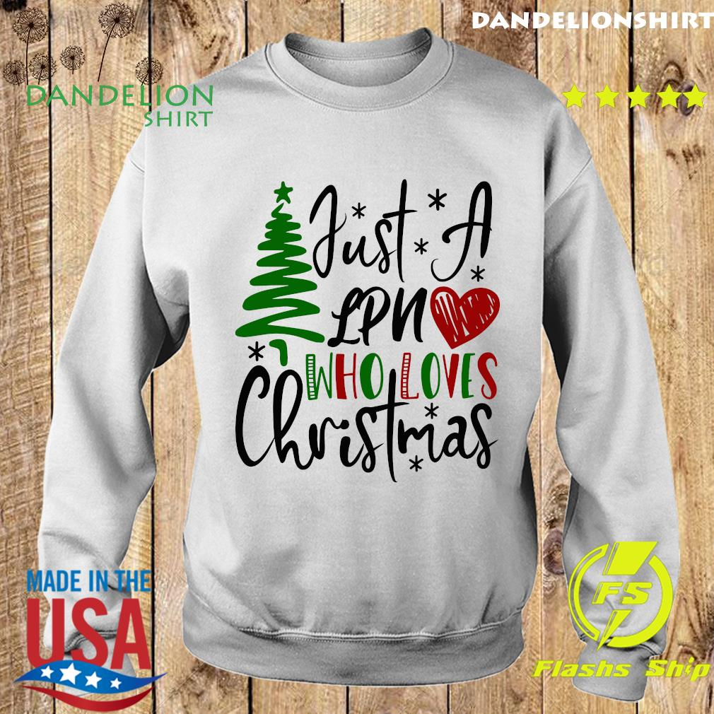 Just A Lpn Who Loves Christmas Sweatshirt