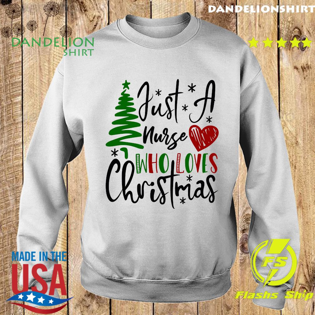 Just A Nurse Who Loves Christmas Sweatshirt
