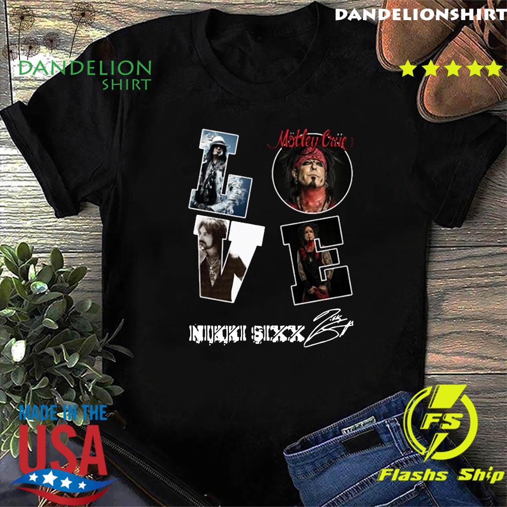 Love Motley Crue Nikki Sixx Signature Shirt
