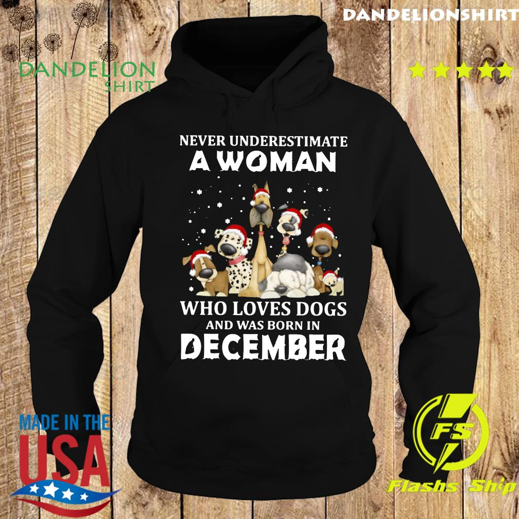 Never Underestimate A Woman Who Loves Dogs And Was Born In December Christmas Shirt Hoodie