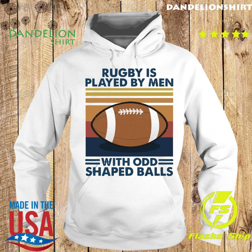 Rugby Is Played By Men With Odd Shaped Balls Vintage Retro Shirt Hoodie
