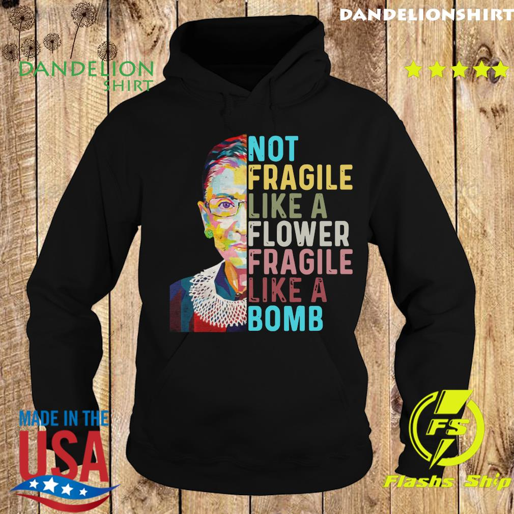 Ruth Bader Ginsburg Not Fragile Like A Flower Fragile Like A Bomb Shirt Hoodie