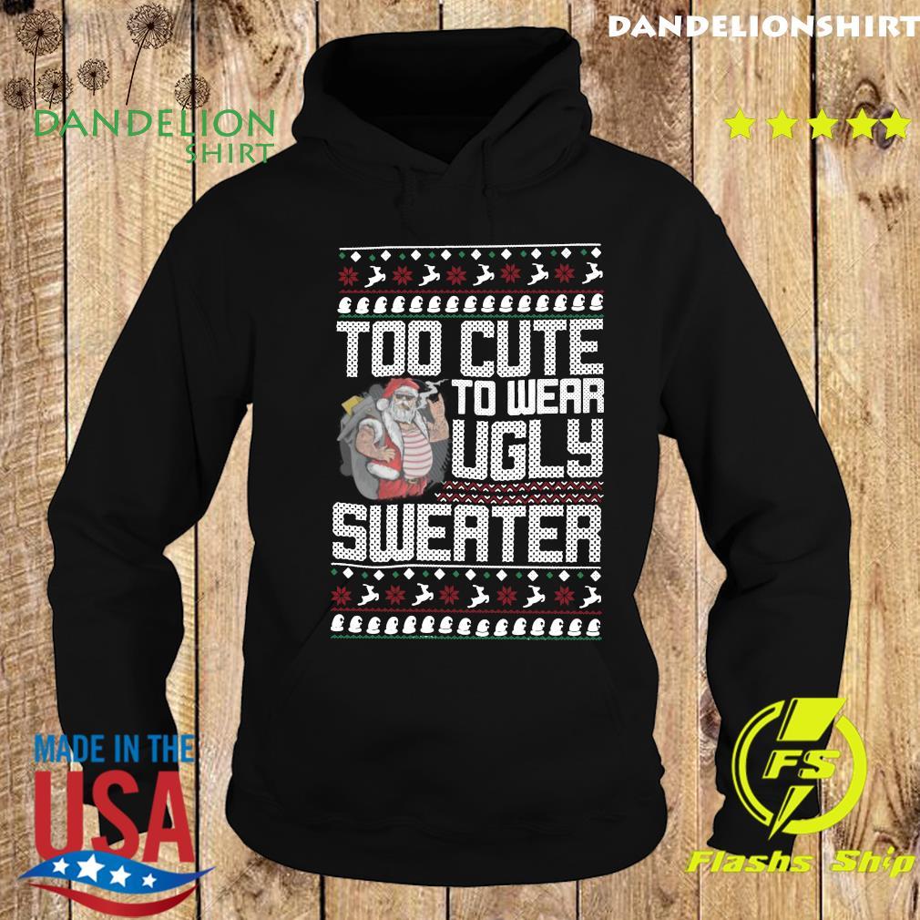 Santa Claus Too Cute To Wear Ugly Sweater Christmas Sweats Hoodie