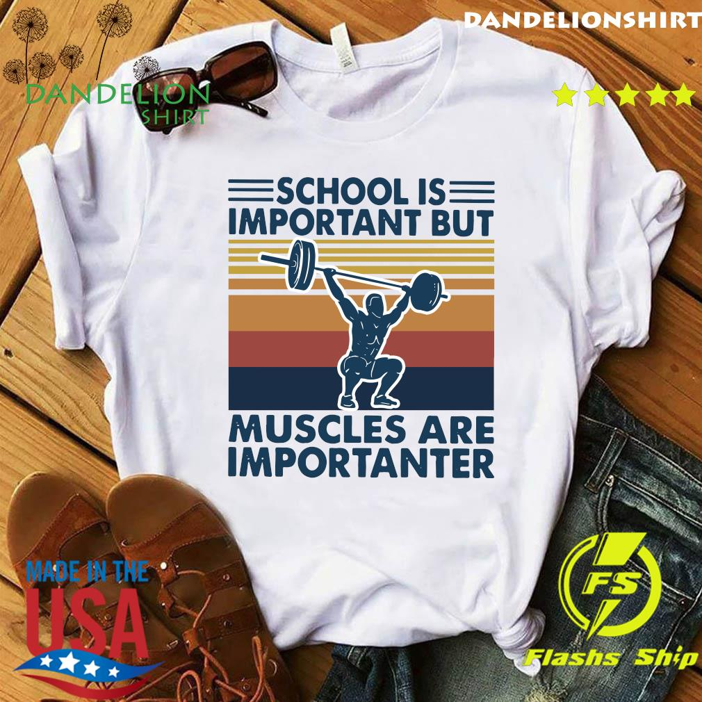 School Is Important But Muscles Are Importanter Vintage Retro Shirt