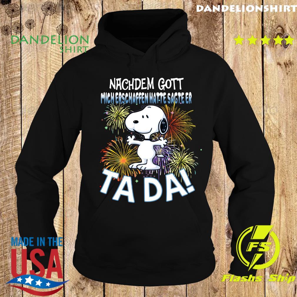Snoopy Nachdem Gott Mich Erschaffen Hatte Sagte Er Tada Shirt Hoodie