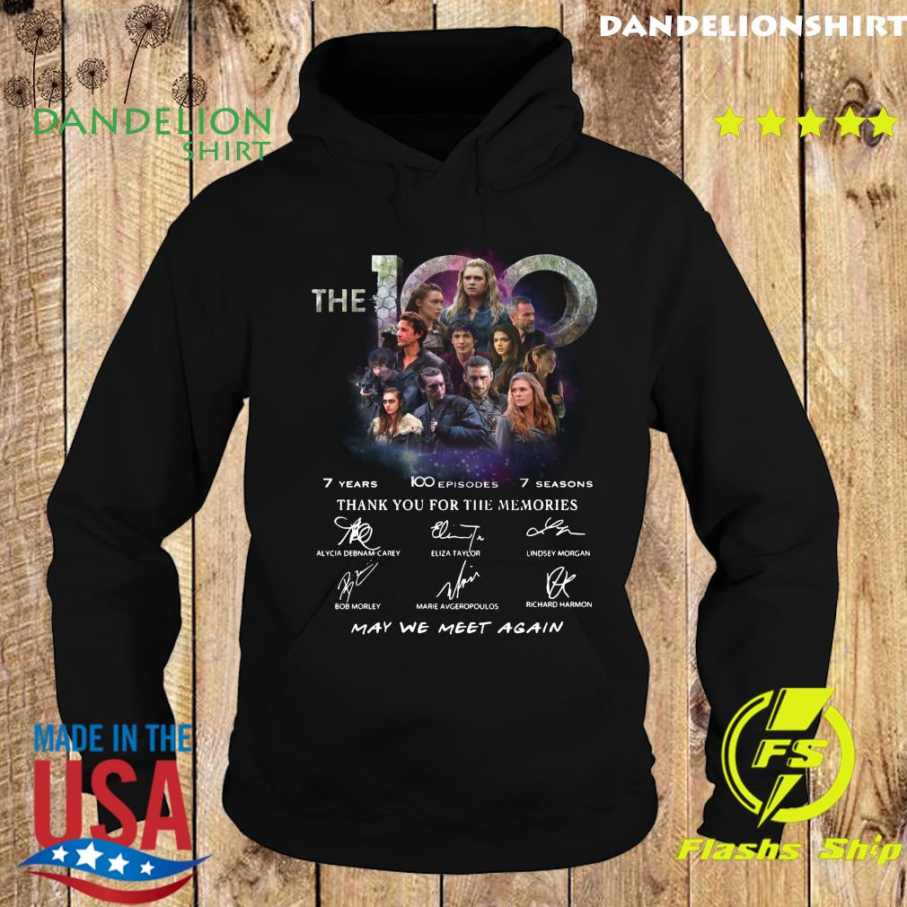 The 100 7 Years 100 Episodes 7 Season Thank You For The Memories May We Meet Again Signatures T-Shirt Hoodie