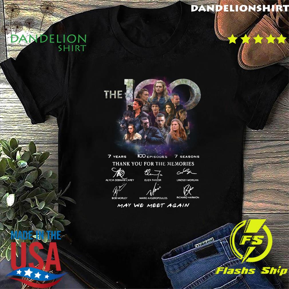 The 100 7 Years 100 Episodes 7 Season Thank You For The Memories May We Meet Again Signatures T-Shirt