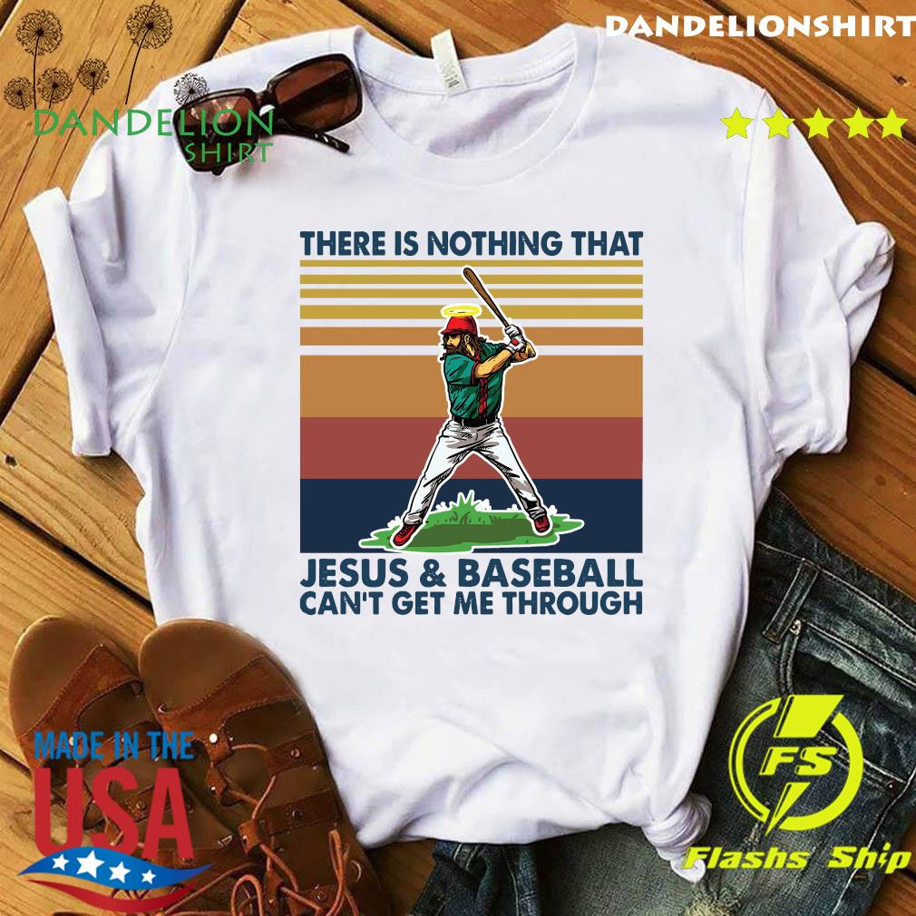 There Is Nothing That Jesus And Baseball Can't Get Me Through Vintage Shirt